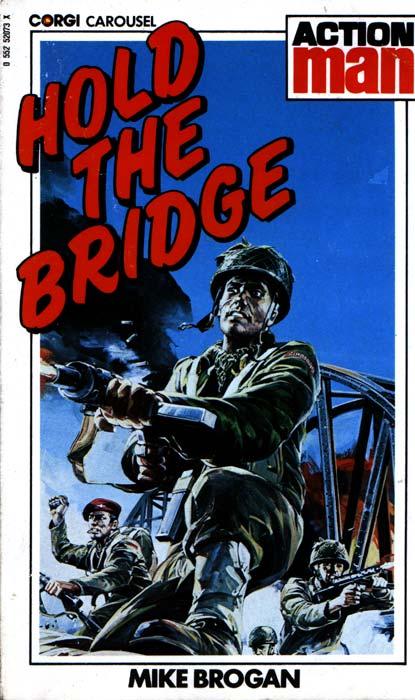 Action Man Hold The Bridge
